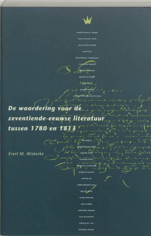 De waardering voor de zeventiende-eeuwse literatuur tussen 1780 en 1813