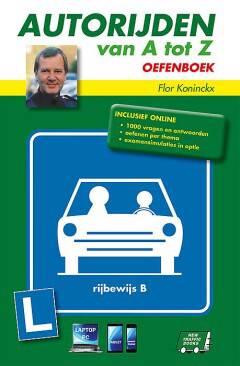 Autorijden van A tot Z Rijbewijs B Oefenboek