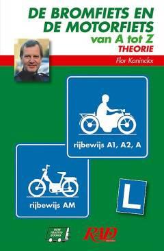 Bromfiets en de motorfiets van a tot z theorie rijbewijs a1 a2 a en am