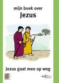 Mijn boek over Jezus: Jezus gaat mee op weg