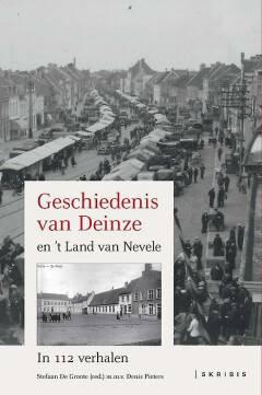 Geschiedenis van Deinze en 't Land van Nevele in 112 verhalen