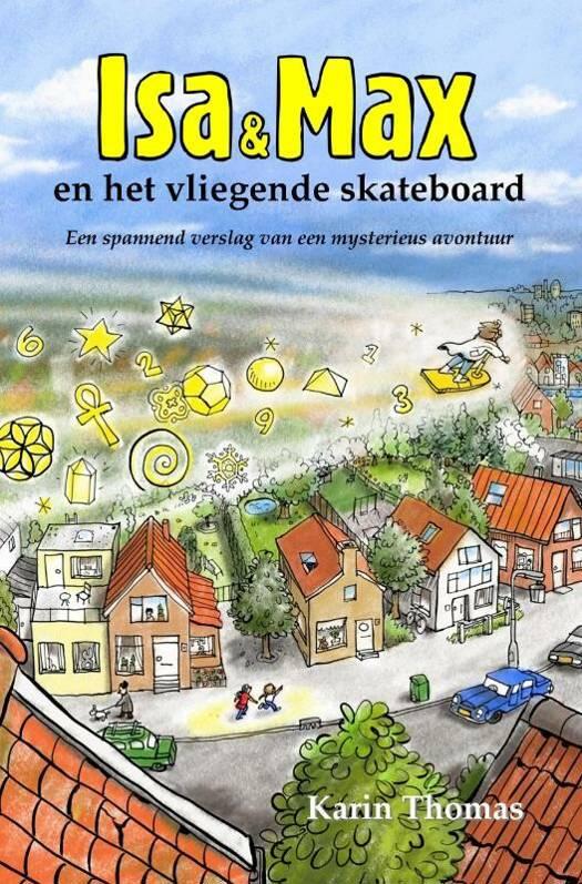 Isa en Max en het vliegende skateboard