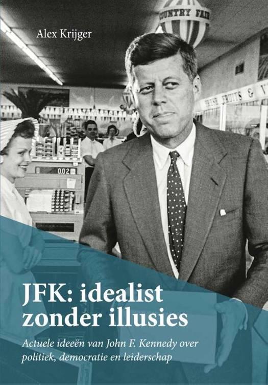 JFK: idealist zonder illusies