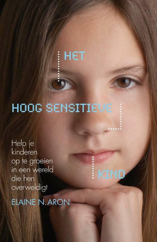 Het hoog sensitieve kind