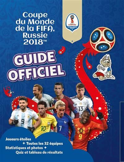 Coupe du monde 2018 : Guide officiel