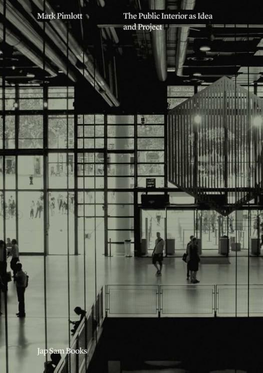 Mark Pimlott - The Public Interior as Idea and Project