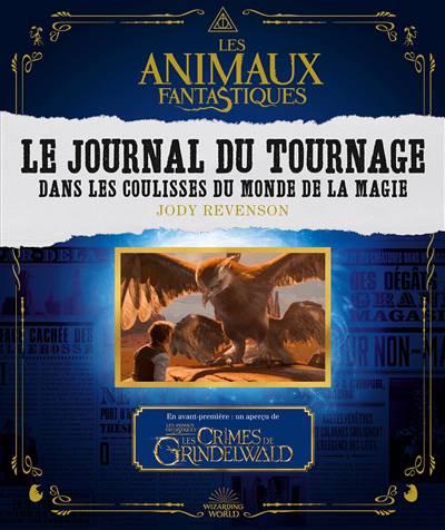 Les Animaux Fantastiques; Le Journal Du Tournage